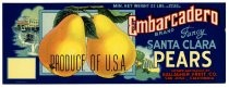 Embarcadero Brand, Santa Clara Valley Pears, Gallagher Fruit Company, San Jose, California