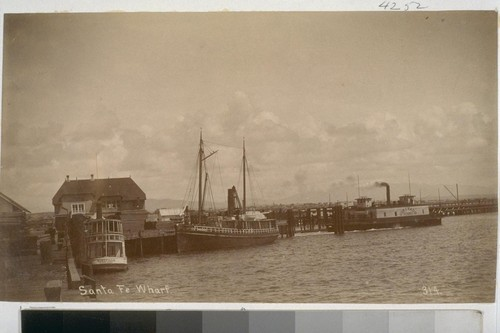 Santa Fe Wharf. 314. [Photograph by Turner. 2 copies.]
