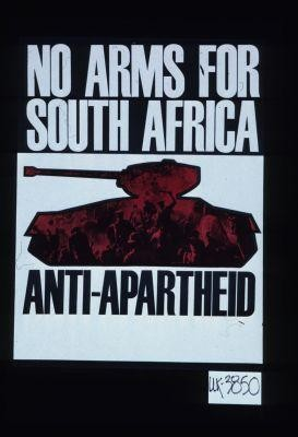 No arms for South Africa. Anti-apartheid