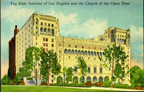 Calisphere The Bible Institute Of Los Angeles And The Church Of The