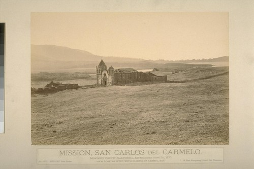 Mission, San Carlos del Carmelo. Monterey County, California, established June 3d, 1770. View looking west, with glimpse of Carmel Bay