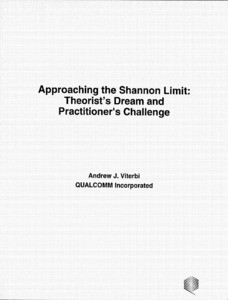 "Andrew J. Viterbi, ""Approaching the Shannon Limit: Theorist's Dream and Practitioner's Challenge."""