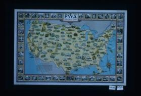 PWA rebuilds the nation. Serving the people. In picture and legend, this map indicates ... to rebuild the United States. Thousands of PWA improvements and structures ... helped to create a stronger ... nation for all the people. These useful PWA projects ... have stimulated industry and employment