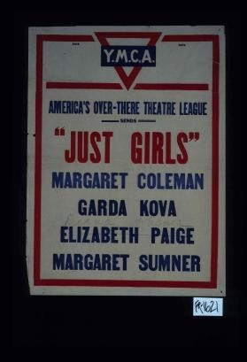 "Y.M.C.A. America's Over-There Theatre sends ""Just Girls"""