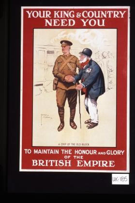 Your King & country need you to maintain the honour and glory of the British Empire. A chip of the old block