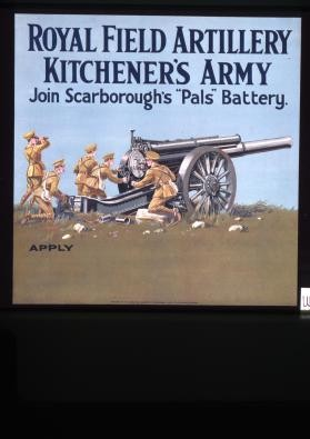 "Royal Field Artillery, Kitchener's Army. Join Scarborough's ""Pals"" Battery"