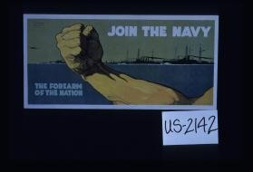 Join the Navy, the forearm of the nation