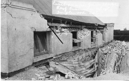 Earthquake, June [28], 1920, Roof Broken [in front], Inglewood