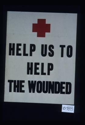 Help us to help the wounded