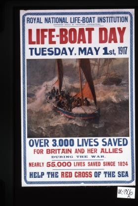 Royal National Life-Boat Institution ... Life-Boatday, Tuesday, May 1st, 1917 ... Help the red cross of the sea