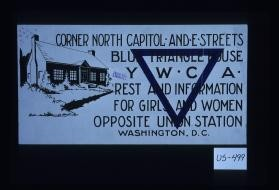 Corner North Capitol and E Streets. Blue Triangle House. Y.W.C.A. Rest and information for girls and women. Opposite Union Station, Washington, D.C