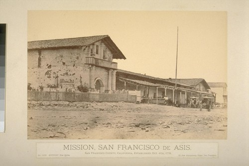 Mission, San Francisco de Asis. San Francisco County, California, established Oct. 14th, 1776
