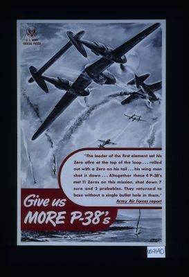 Give us more P-38's