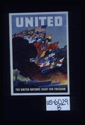 United. The United Nations fight for freedom
