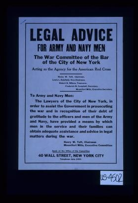 Legal advice for Army and Navy men ... The lawyers of the City of New York .. have provided a means by which men in the service and their families can obtain adequate assistance and advice