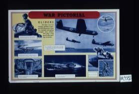 War Pictorial. Gliders. Glider-borne troops, quickly transported wherever they are needed and going straight into action, will play a big part in the coming invasion