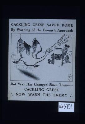 Cackling geese saved Rome by warning of the enemy's approach ... but war has changed since them, cackling geese now warn the enemy