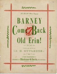 Barney come back to old Erin! / words and music by John T. Rutledge