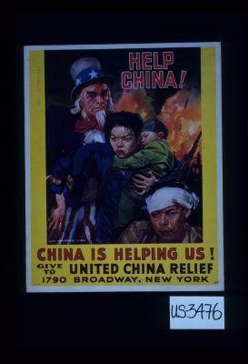 Help China! China is helping us! Give to United China Relief, 1790 Broadway, New York