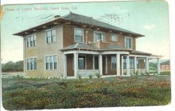 Luther Burbank's 'new' home in Santa Rosa built on Tupper Street across from his original home on Santa Rosa Avenue, about 1915
