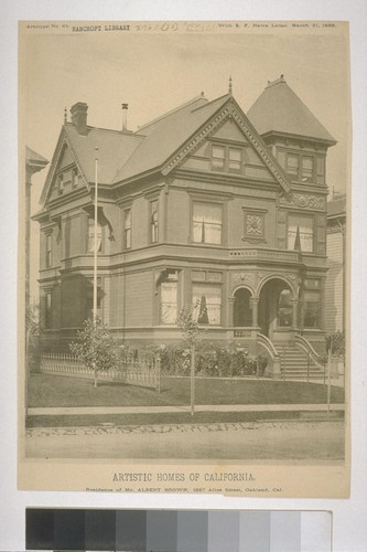 "Residence of Mr. Albert Brown, 1887 Alice Street, Oakland, Cal., Artotype No. 64, with ""S. F. News Letter,"" March 31, 1888"