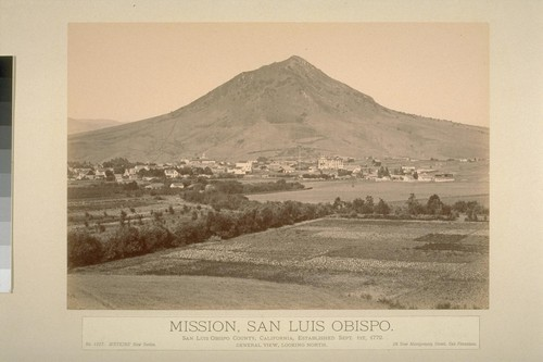 Mission, San Luis Obispo. San Luis Obispo County, California, established Sept. 1st, 1772. General view, looking north
