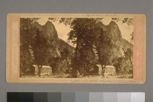 Mt. Lyell--Yosemite Valley [California]. Sentinel Rock. Hutching's Hotel & Bridge on Merced River