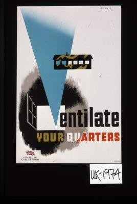 Ventilate your quarters