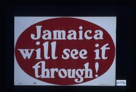 Jamaica will see it through!