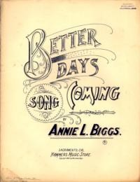 Better days coming / words and music by Annie L. Biggs