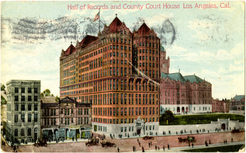 Calisphere: Hall of Records and County Court House, Los Angeles, Cal