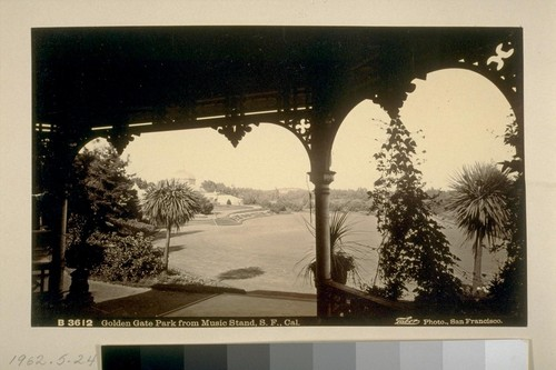 Golden Gate Park from Music Stand, S.F. [San Francisco] Cal[ifornia]