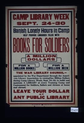 Camp library week; Sept. 24-30; Banish lonely hours in camp; help provide libraries filled with books for soldiers ... a million dollars for a million books for a million men