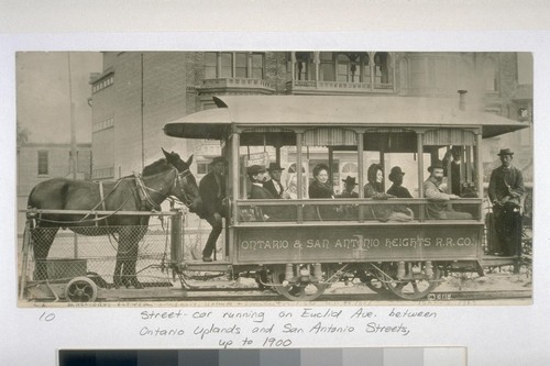 Street car running on Euclid Ave. between Ontario Uplan and San Antonio Streets, up to 1900 C.C. Pierce