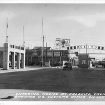 Entering Mexico at Calexico, Calif. showing U.S. Customs Office on Left