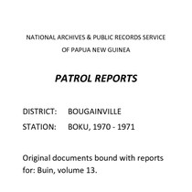 Patrol Reports. Bougainville District, Boku, 1970 - 1971