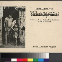 Displaced lives : stories of life and culture from the Khmer in ...