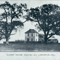 The Bickerstaff house in Larkspur, circa 1900 [photograph]