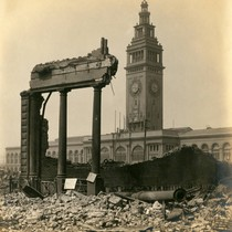 Ferry Building, San Francisco Earthquake and Fire, 1906 [photograph]