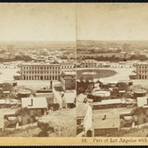 """52. Part of Los Angeles with Mexican Plaza"", stereoscopic photograph"