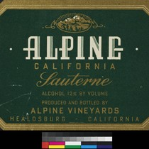 Alpine California sauterne ; alcohol 12% by volume