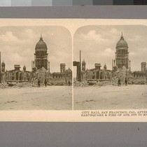 City Hall, San Francisco, Cal, after the Earthquake & Fire of Apr. ...