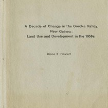 A decade of change in the Goroka Valley, New Guinea : land ...