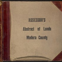 Madera County Assessor's Abstract of Lands; Townships, 1900-1907