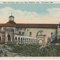 1093: - Arches, San Luis Rey Mission, Cal. Founded 1798