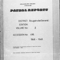 Patrol Reports. Bougainville District, Bougainville, 1946 - 1948