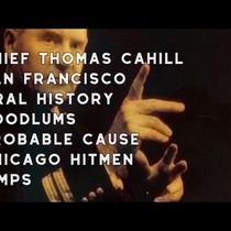 1957 Chief Thomas J. Cahill, San Francisco, Oral History