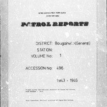 Patrol Reports. Bougainville District, Bougainville, 1943 - 1946