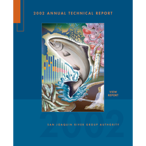 2002 annual technical report: on implementation and monitoring of the San Joaquin ...