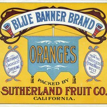 "Crate label, ""Blue Banner Brand."" Packed by Sutherland Fruit Co. Riverside, Calif"